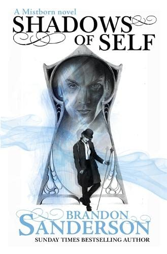 Shadows of Self: A Mistborn Novel - Limited Signed and Numbered (just 100 copies) UK HB