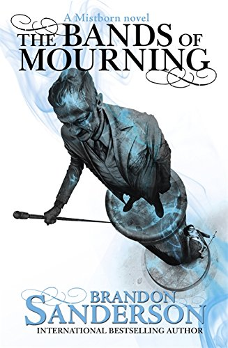 9781473208261: The Bands of Mourning: A Mistborn Novel