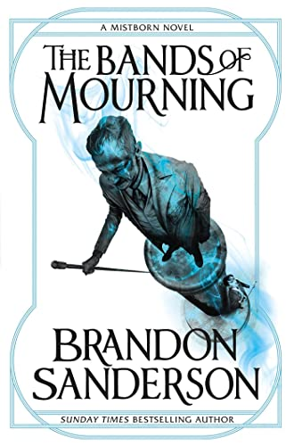 9781473208278: The Bands of Mourning: A Mistborn Novel