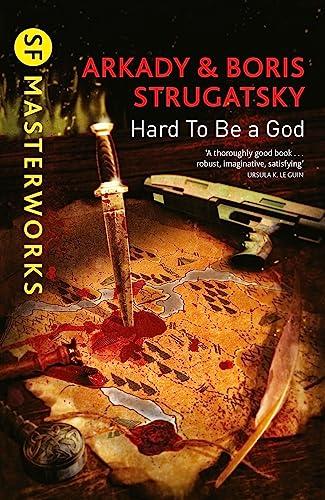 9781473208292: Hard To Be A God (S.F. MASTERWORKS)