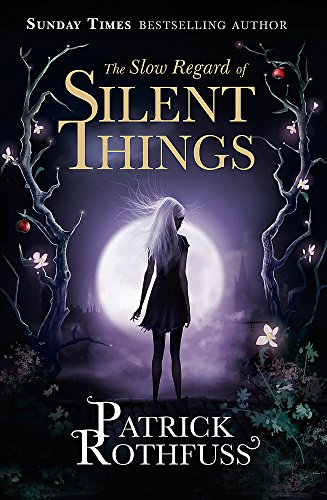 9781473209336: The Slow Regard of Silent Things: A Kingkiller Chronicle Novella (The Kingkiller Chronicle)