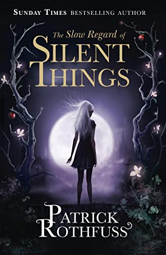 9781473209336: The Slow Regard of Silent Things: A Kingkiller Chronicle Novella