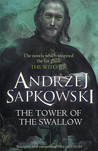 9781473211575: The Tower of the Swallow: Witcher 4 – Now a major Netflix show (The Witcher)