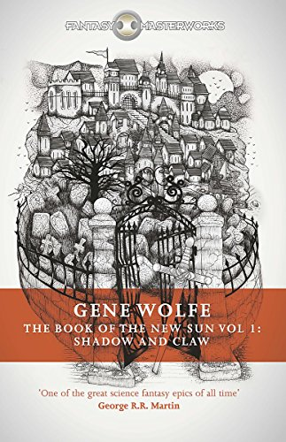 9781473211971: The The Book of the New Sun: The Book Of The New Sun: Volume 1 Shadow and Claw Volume 1 (S.F. Masterworks)