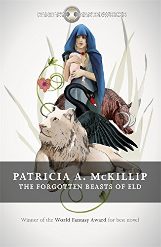 9781473212039: The Forgotten Beasts of Eld (FANTASY MASTERWORKS)