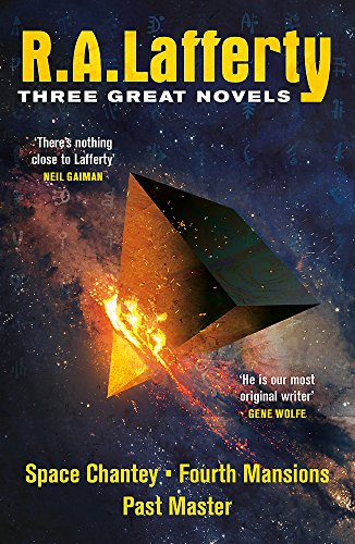 9781473213418: R. A. Lafferty: Three Great Novels: Space Chantey, Fourth Mansions, Past Master