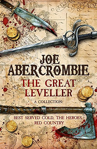 The Great Leveller: Best Served Cold, the Heroes and Red Country: Abercrombie BA, Joe