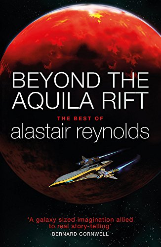 9781473216365: Beyond the Aquila Rift: The Best of Alastair Reynolds