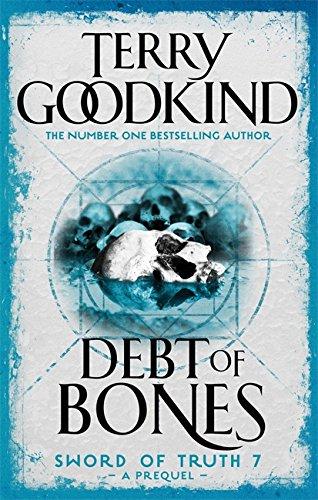 9781473217775: Debt of Bones (Sword of Truth Prequel)