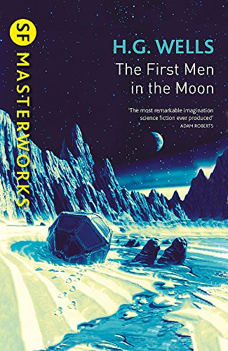 9781473218000: The First Men In The Moon (S.F. MASTERWORKS)