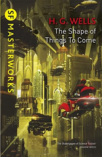 9781473221659: The Shape Of Things To Come (S.F. MASTERWORKS)