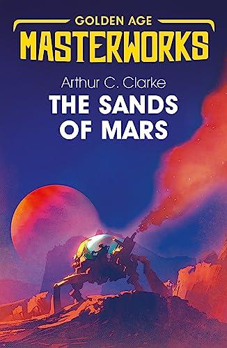 9781473222366: The Sands of Mars (Golden Age Masterworks)