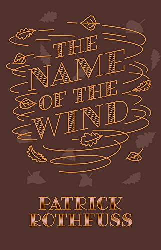 9781473223073: The Name of the Wind: 10th Anniversary Hardback Edition (Kingkiller Chronicle)