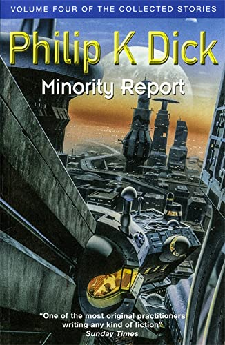 9781473223394: Minority Report: Volume Four of The Collected Stories (GOLLANCZ S.F.)