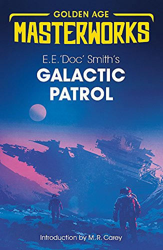 9781473224704: Galactic Patrol (Golden Age Masterworks)