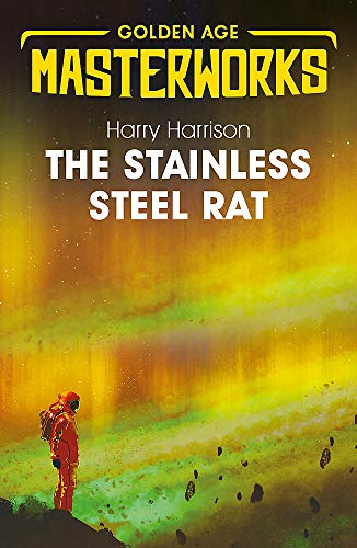 9781473227682: The Stainless Steel Rat: The Stainless Steel Rat Book 1 (Golden Age Masterworks)