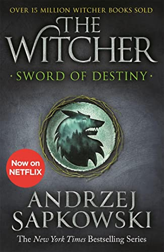 9781473231085: Sword Of Destiny. Tales Of The Witcher: Tales of the Witcher – Now a major Netflix show