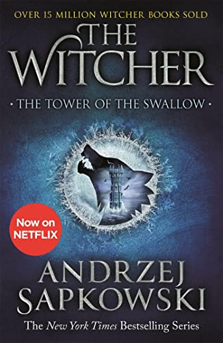 9781473231115: The Tower of the Swallow: Witcher 4 – Now a major Netflix show
