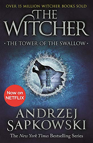 9781473231115: The Tower of the Swallow: Witcher 4 – Now a major Netflix show (The Witcher)