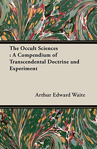 9781473300187: The Occult Sciences: A Compendium of Transcendental Doctrine and Experiment