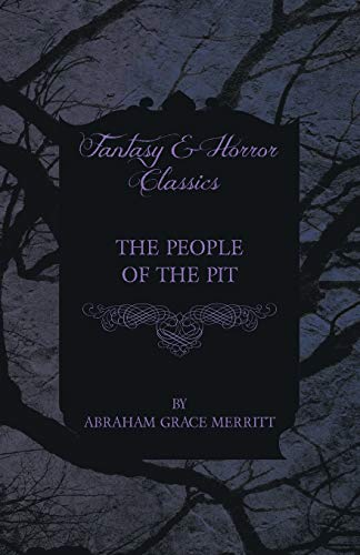 The People of the Pit: Abraham Grace Merritt