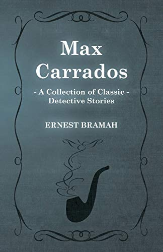 9781473304833: Max Carrados (A Collection of Classic Detective Stories)