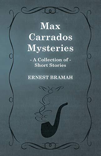 9781473304925: Max Carrados Mysteries (a Collection of Short Stories)