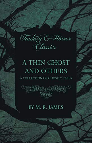 A Thin Ghost and Others - A: M. R. James