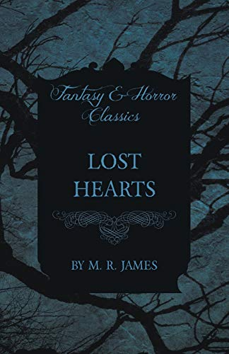 Lost Hearts (Fantasy and Horror Classics): M. R. James