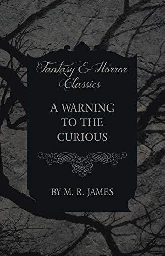 9781473305519: A Warning to the Curious (Fantasy and Horror Classics)