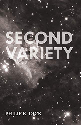 Second Variety (Paperback): Philip K. Dick