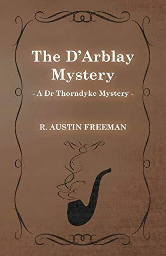 The DArblay Mystery (A Dr Thorndyke Mystery): R. Austin Freeman