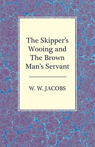 9781473306165: The Skipper's Wooing and the Brown Man's Servant
