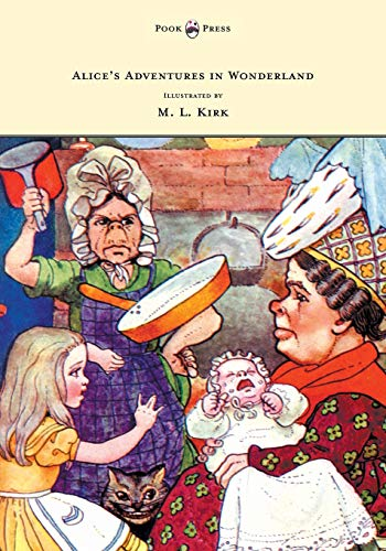 9781473306974: Alice's Adventures in Wonderland - With Twelve Full-Page Illustrations in Color by M. L. Kirk and Forty-Two Illustrations by John Tenniel