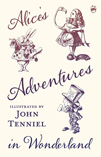 9781473307179: Alice's Adventures in Wonderland - Illustrated by John Tenniel