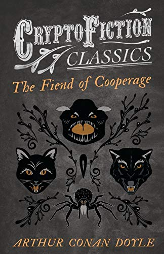 9781473307650: The Fiend of the Cooperage: (Cryptofiction Classics - Weird Tales of Strange Creatures)