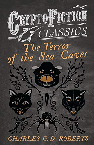 9781473307759: The Terror of the Sea Caves: (Cryptofiction Classics - Weird Tales of Strange Creatures)
