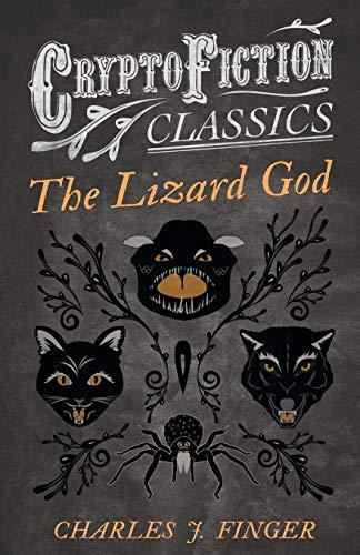 9781473307773: The Lizard God: (Cryptofiction Classics - Weird Tales of Strange Creatures)