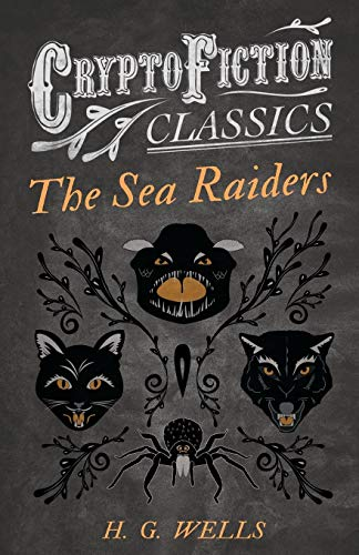 9781473307964: The Sea Raiders: (Cryptofiction Classics - Weird Tales of Strange Creatures)