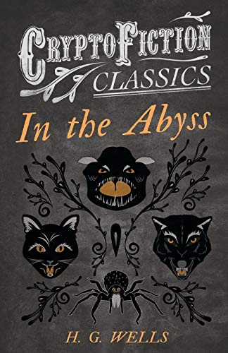 In the Abyss (Cryptofiction Classics): H. G. Wells