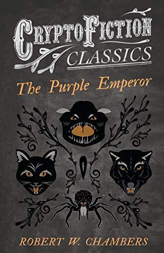 9781473308206: The Purple Emperor: (Cryptofiction Classics - Weird Tales of Strange Creatures)