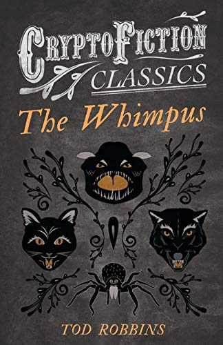 The Whimpus (Cryptofiction Classics): Tod Robbins
