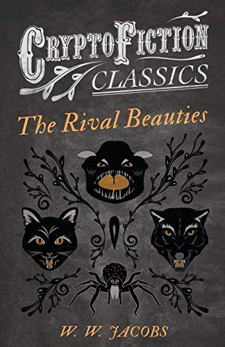9781473308442: The Rival Beauties: (Cryptofiction Classics - Weird Tales of Strange Creatures)