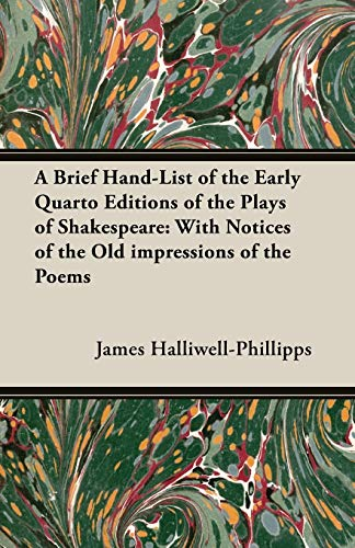 9781473308664: A Brief Hand-List of the Early Quarto Editions of the Plays of Shakespeare: With Notices of the Old Impressions of the Poems