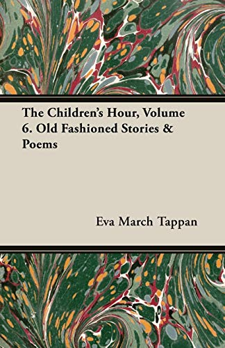 9781473310728: The Children's Hour, Volume 6. Old Fashioned Stories & Poems