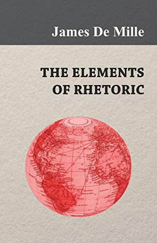 The Elements of Rhetoric: James De Mille