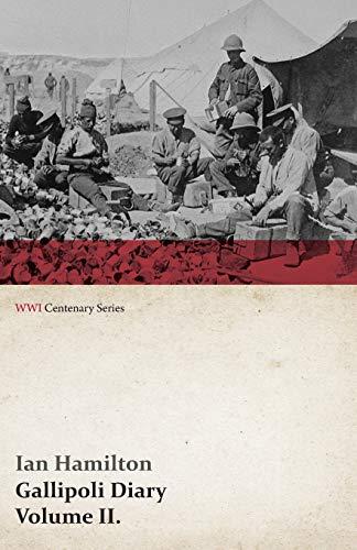 9781473313750: Gallipoli Diary, Volume II. (WWI Centenary Series) (Volume 2)