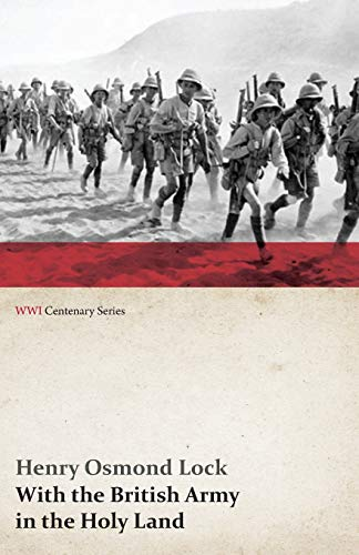 9781473313804: With the British Army in the Holy Land (WWI Centenary Series)
