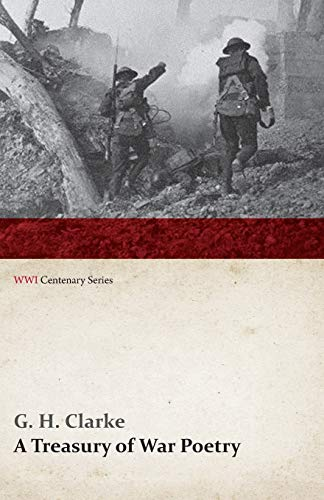 9781473314115: A Treasury of War Poetry: British and American Poems of the World War 1914-1917 (WWI Centenary Series)