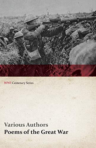 9781473314160: Poems of the Great War - Published on Behalf of the Prince of Wales's National Relief Fund (WWI Centenary Series)